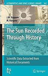 The Sun Recorded Through History (Astrophysics and Space Science Library)