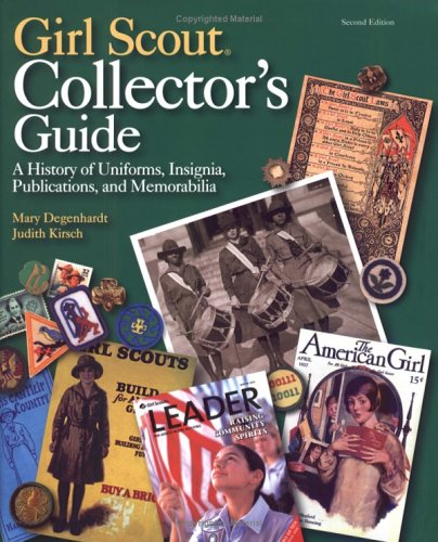 (Girl Scout Collector's Guide: A History of Uniforms, Insignia, Publications, and Memorabilia (Second)