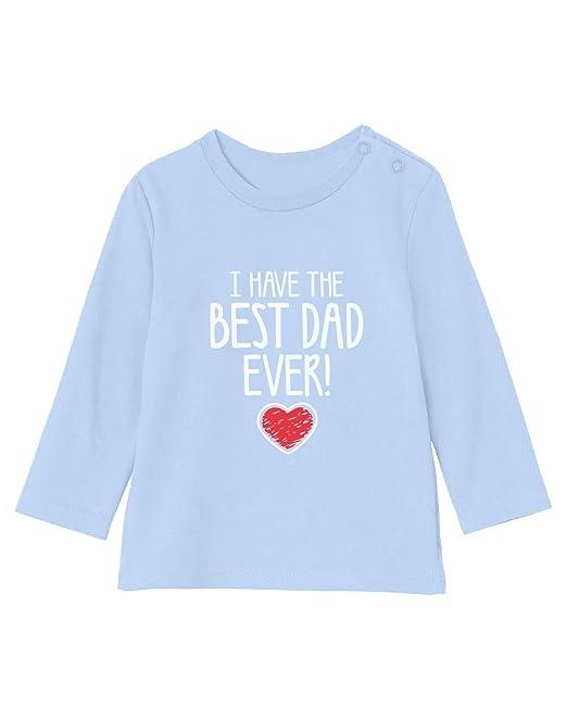 Camiseta bebé Unisex Manga Larga - I Have The Best Dad Ever ...