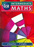 GCSE Intermediate Maths, Janet Crawshaw and Paul Langley, 0748736743