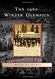 The 1960 Winter Olympics (Images of Sports)