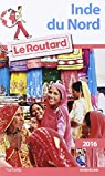 Guide du Routard Inde du nord 2016 par Guide du Routard