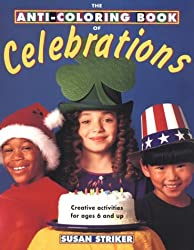 The Anti-Coloring Book of Celebrations: Creative Activities for Ages 6 and Up