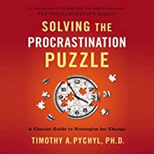 Solving the Procrastination Puzzle: A Concise Guide to Strategies for Change Audiobook by Timothy A. Pychyl Narrated by Timothy A. Pychyl