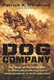 Dog Company: The Boys of Pointe du Hoc--the Rangers Who Accomplished D-Day's Toughest Mission and Led the Way across…