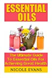 img - for Essential Oils: Essential Oil Recipes For Stress Relief, Pain Relief, And Anti Aging book / textbook / text book