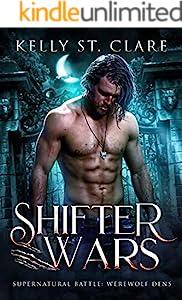 Shifter Wars: Supernatural Battle (Werewolf Dens Book 1) (English Edition)