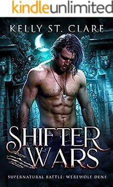 Shifter Wars: Supernatural Battle (Werewolf Dens Book 1)