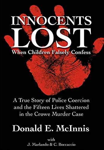 Innocents Lost: When Children Falsely Confess