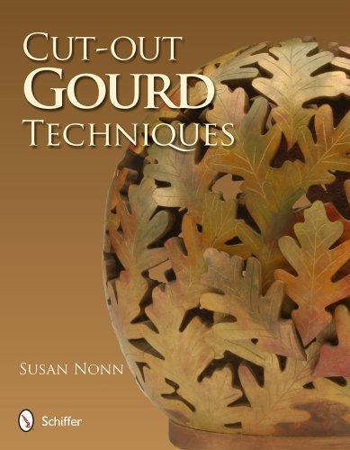 Cut-Out Gourd Techniques by Susan Nonn (2013-04-28)