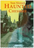 img - for Haunted Cheshire by Thomas Slemen (2000-06-01) book / textbook / text book