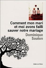 Comment mon mari et moi avons failli sauver notre mariage par Dominique Souton