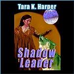 Shadow Leader: Tales of the Wolves, Book 2 | Tara K. Harper