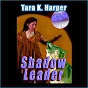 Shadow Leader: Tales of the Wolves, Book 2 | Tara K. Harper