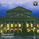 Bavarian State Opera: 1997-2005 Live
