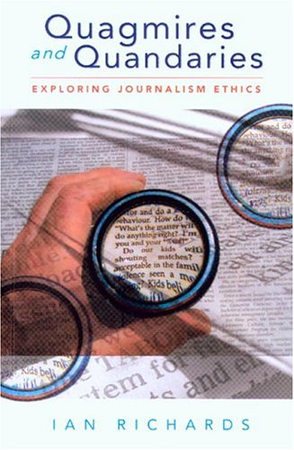 Quagmires and Quandaries: Exploring Journalism Ethics by University of New South Wales Press