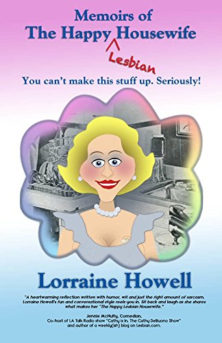 Memoirs of the Happy Lesbian Housewife: You Can't Make This Stuff up Seriously! pdf epub