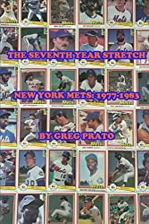The Seventh Year Stretch: New York Mets, 1977-1983