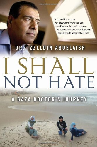 Download I Shall Not Hate A Gaza Doctors Journey Book Pdf Audio