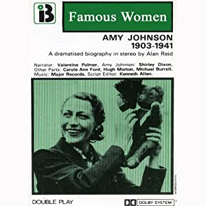 Amy Johnson, 1903 - 1941: The Famous Women Series Performance