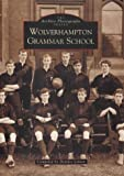 Wolverhampton Grammar School (Archive Photographs: Images of England)