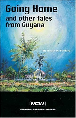 Read Online Going Home and Other Tales from Guyana (Macmillan Caribbean Writers) PDF