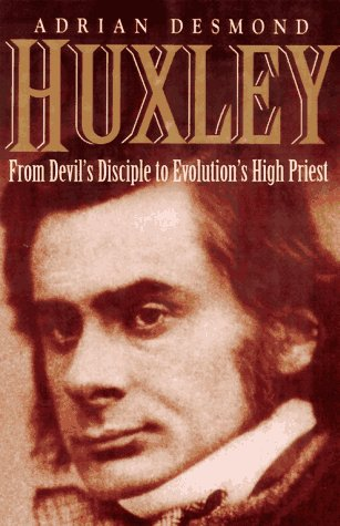 Huxley: From Devil's Disciple To Evolution's High Priest (Helix Books)