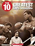 img - for The 10 Greatest Sports Showdowns (10 (Franklin Watts)) book / textbook / text book
