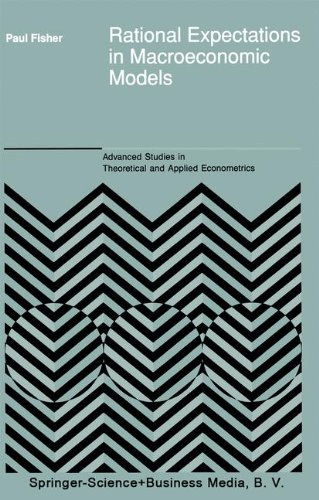 Rational Expectations in Macroeconomic Models (Advanced Studies in Theoretical and Applied Econometrics)