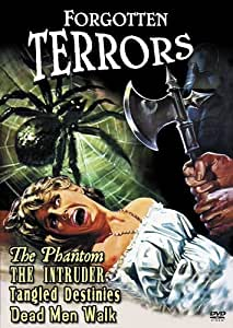 Forgotten Terrors (The Phantom / The Intruder / Tangled Destinies / Dead Men Walk)