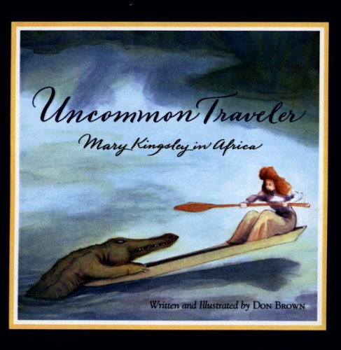 Uncommon Traveler: Mary Kingsley In Africa (Turtleback School & Library Binding Edition) PDF ePub fb2 book