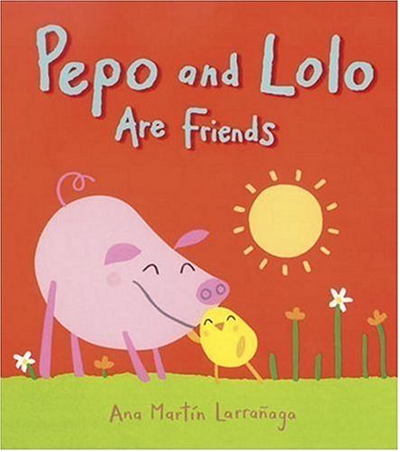 Pepo and Lolo Are Friends by Ana Martín Larrañaga
