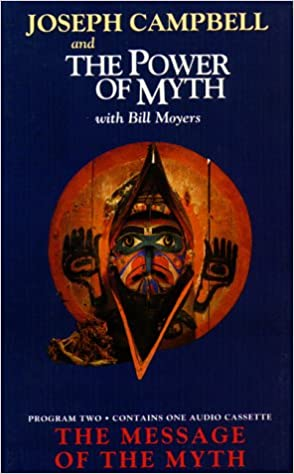 The Power of Myth: Program 2: The Message of the Myth: Amazon.es: Bill Moyers, Joseph Campbell: Libros en idiomas extranjeros