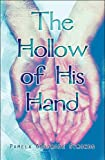 The Hollow of His Hand, Pamela Goodrode Symonds, 1413779743