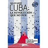 Cuba: la Revolución que no fue (Spanish Edition)