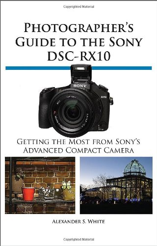 Download Photographer's Guide to the Sony Dsc-Rx10 pdf