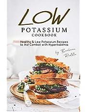 LOW POTASSIUM COOKBOOK: Healthy Low Potassium Recipes to Aid Combat with Hyperkalemia