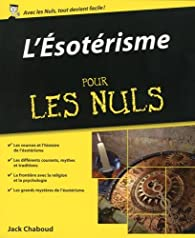 L'Esotérisme pour les Nuls par Jack Chaboud