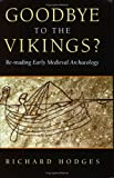Goodbye to the Vikings?  Re-reading Early Medieval Archaeology, Richard Hodges, 0715634291