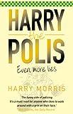 Harry the Polis: Even More Lies