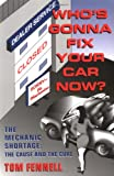 Whos Gonna Fix Your Car Now? The Mechanic Shortage: The Cause and Cure