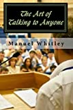 The Art of Talking to Anyone, Manuel Whitley, 1452855315