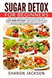 img - for Sugar Detox for Beginners: How to Quit Sugar by Starting the No Sugar Diet: Control Your Sugar Cravings & Break Sugar Addiction (including a low blood sugar cookbook!) book / textbook / text book