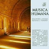 Musica Humana -- Anthologie des Rencontres Internationales de Musique Médiévale du Thoronet