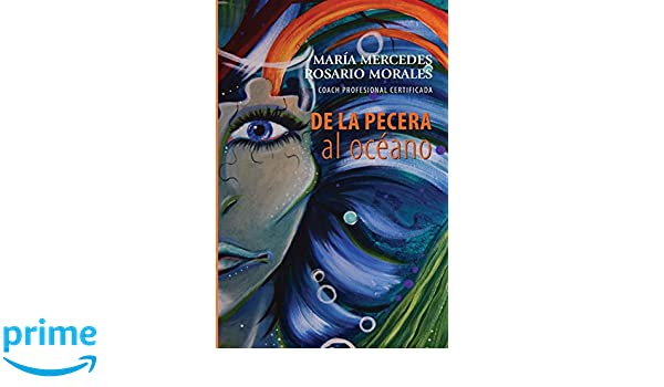 De La Pecera al Oceano: Amazon.es: Mrs. Maria Mercedes Rosario-Morales, Blanca I. Figueroa-Osorio, Axel Sicardo, Mayra Del Valle: Libros