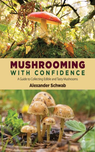 - Mushrooming with Confidence: A Guide to Collecting Edible and Tasty Mushrooms