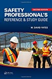 img - for Safety Professional's Reference and Study Guide, Second Edition by W. David Yates (2015-02-24) book / textbook / text book