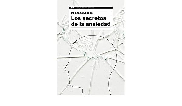 Los secretos de la ansiedad eBook: Luengo, Domènec: Amazon.es ...
