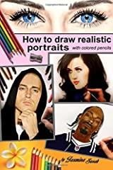How to Draw Realistic Portraits: with colored pencils