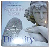 Caroline Myss the Mysterious Will of Divinity